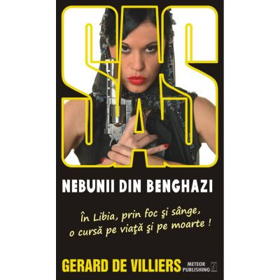 Nebunii din Benghazi - SAS 131 (editie pe hartie de ziar) - Gerard de Villiers