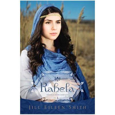 Rahela Vol. 3 Din Seria Sotiile Patriarhilor - Jill Eileen Smith