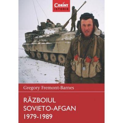 Razboiul sovieto-afgan 1979-1989 - Gregory Fremont-Barnes