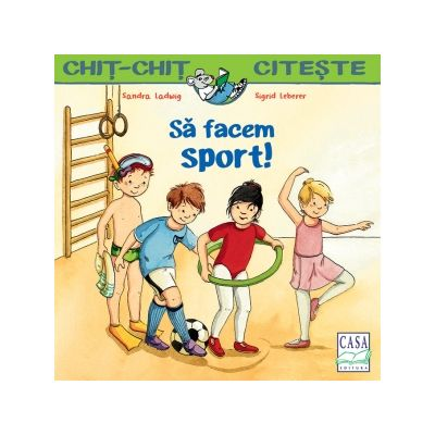 Sa facem sport! - Sandra Ladwig, Sigrid Leberer