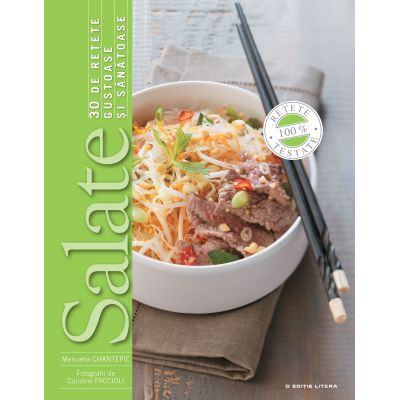 Salate. 30 de retete gustoase si sanatoase - Manuella Cartepie