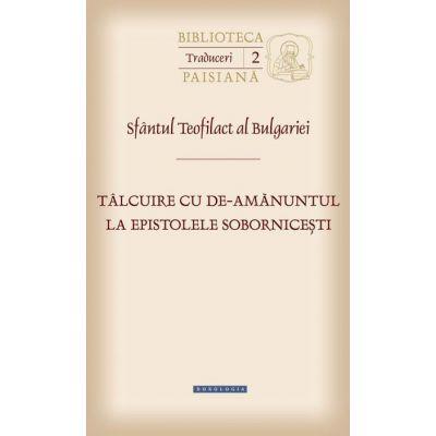 Talcuire cu de-amanuntul la epistolele sobornicesti - sf. Teofilact al Bulgariei