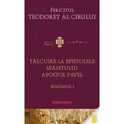 Talcuire la epistolele pauline, volumul 1 - Fericitul Teodoret al Cirului