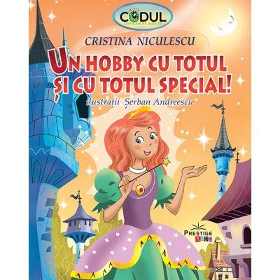 Un hobby cu totul si cu totul special (colectia Codul copiilor de succes) - Cristina Niculescu