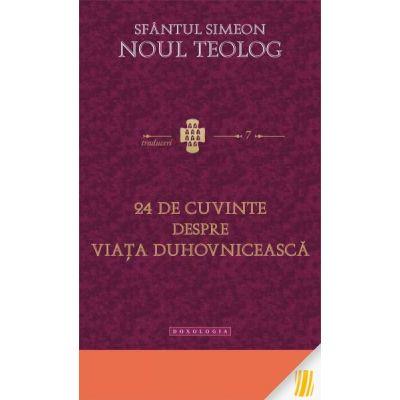 24 de cuvinte despre viata duhovniceasca - Sfantul Simeon Noul Teolog