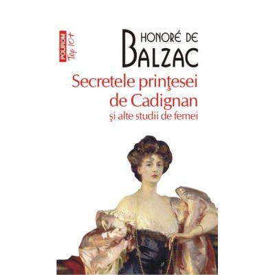 Secretele printesei de Cadignan si alte studii de femei - Honore de Balzac