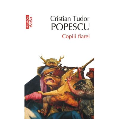 Copiii fiarei - Cristian Tudor Popescu