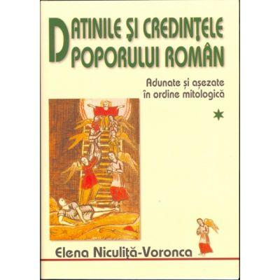 Datinile si credintele poporului roman, Vol. I-II - Elena Niculita Voronca