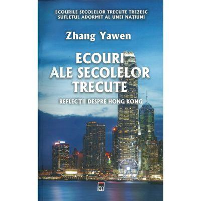 Ecouri ale secolelor trecute - Zhang Yawen