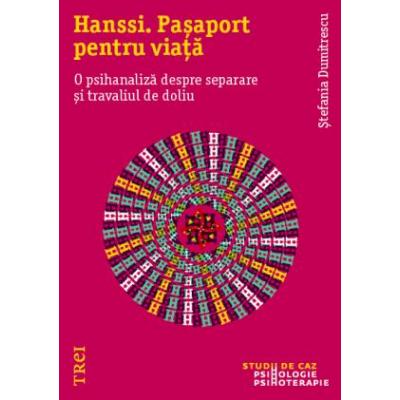 Hanssi - Pasaport pentru viata - O psihanaliza despre separare si travaliul de doliu