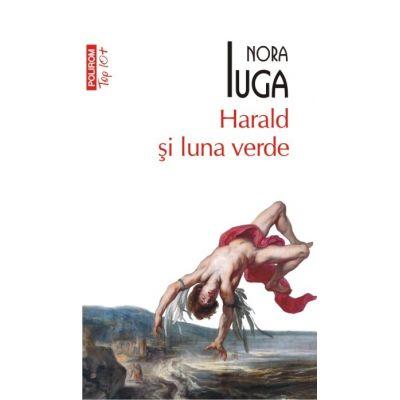 Harald si luna verde - Nora Iuga