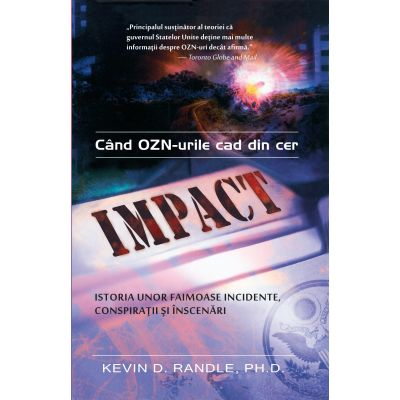 Impact: când OZN-urile cad din cer - Kevin D. Randle