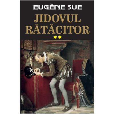 Jidovul ratacitor, volumul 2 - Eugene Sue
