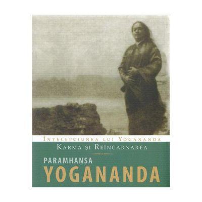 Karma si reincarnarea - Paramhansa Yogananda