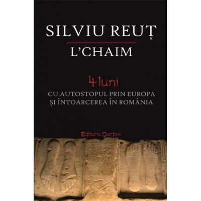 L'chaim. 4 luni cu autostopul prin Europa si intoarcerea in Romania - Silviu Reut