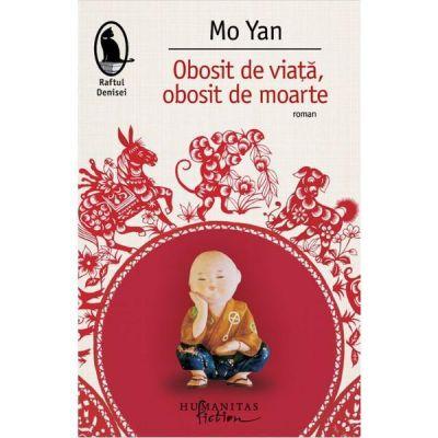 Obosit de viata, obosit de moarte - Mo Yan