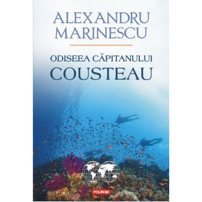 Odiseea capitanului Cousteau - Alexandru Marinescu