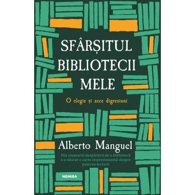 Sfarsitul bibliotecii mele - Alberto Manguel