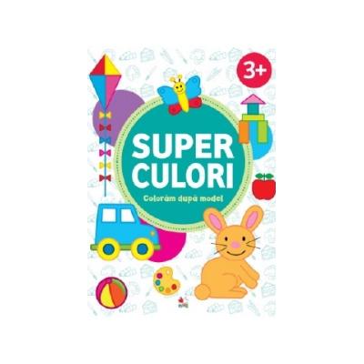 SUPER CULORI - Coloram dupa model 3+ - Volumul 2