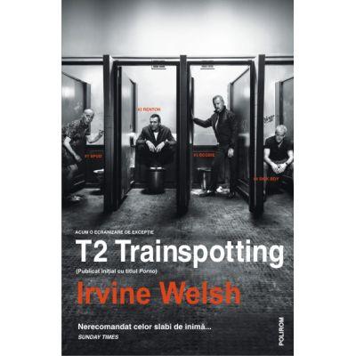 T2 Trainspotting - Irvine Welsh