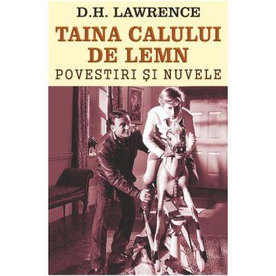 Taina calului de lemn - D. H. Lawrence