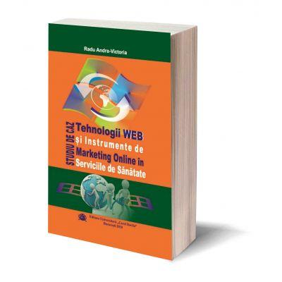 Tehnologii WEB si instrumente de marketing online in serviciile de sanatate - studiu de caz - Radu Andra-Victoria