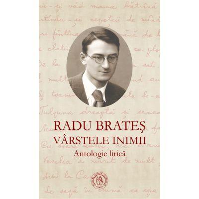 Varstele inimii. Antologie lirica - Radu Brates