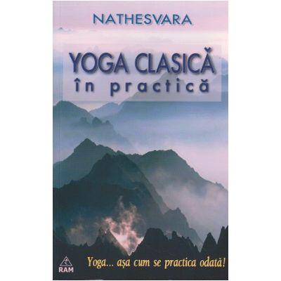 Yoga clasica in practica... asa cum se practica odata!