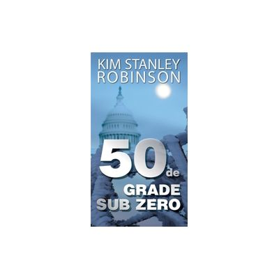 50 de grade sub zero - Kim Stanley Robinson