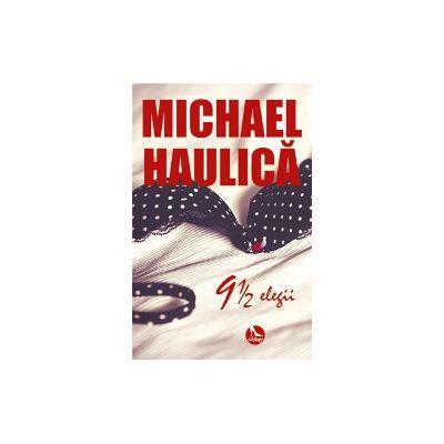9 1/2 elegii - Michael Haulica