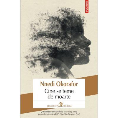 Cine se teme de moarte - Nnedi Okorafor