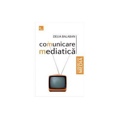 Comunicare mediatica - Delia Balaban