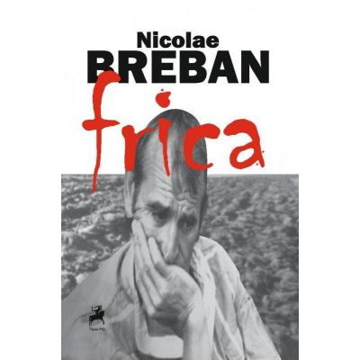 Frica - Nicolae Breban