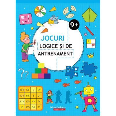 Jocuri logice si de antrenament - 9 ani + (Editie ilustrata)