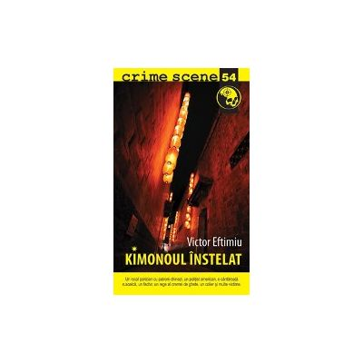Kimonoul instelat (crime scene 54) - Victor Eftimiu