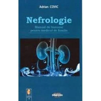 Nefrologie. Manual de buzunar pentru medicul de familie - Adrian Covic