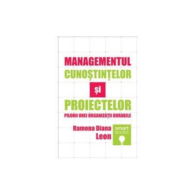 Managementul cunostintelor si proiectelor - Ramona Leon