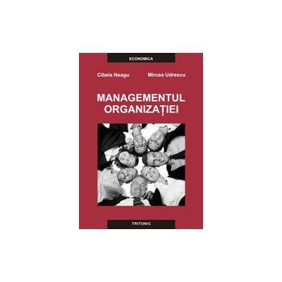 Managementul organizatiei - Cibela Neagu, Mircea Udrescu