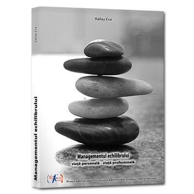 Managementul echilibrului viata personala-viata profesionala - Kállay Éva (e-Book, CD)