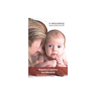 Nasterea si ingrijirea nou - nascutului - Dr. Mircea Brates