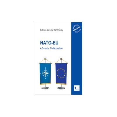 NATO-EU: A Smarter Collaboration - Gabriela-Cornelia Horosanu