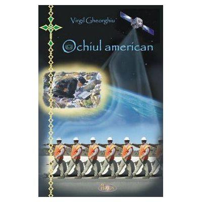 Ochiul american - Constantin Virgil Gheorghiu