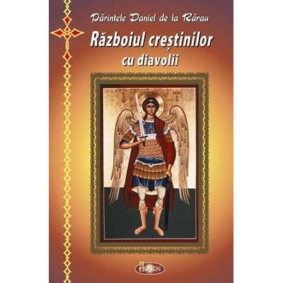 Razboiul crestinilor cu diavolii - Ierodiacon Paraschiv Cleopa