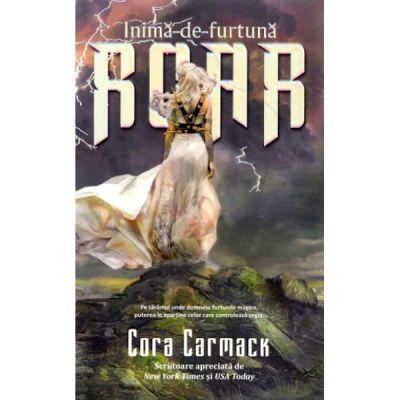 ROAR. Inima de furtuna - Cora Carmack