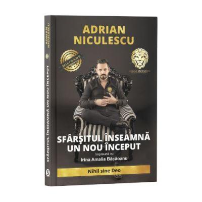 SFARSITUL INSEAMNA UN NOU INCEPUT - Adrian Niculescu