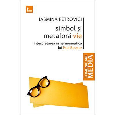 SIMBOL SI METAFORA VIE - Iasmina Petrovici