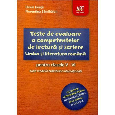 Teste de evaluare a competentelor de lectura si scriere la Limba si literatura romana pentru clasele V-VI dupa modelul evaluarilor internationale