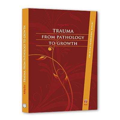 Trauma. From Pathology to Growth - Kállay Éva