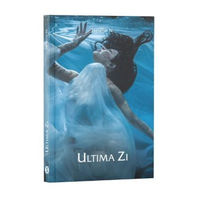ULTIMA ZI - Helene N.