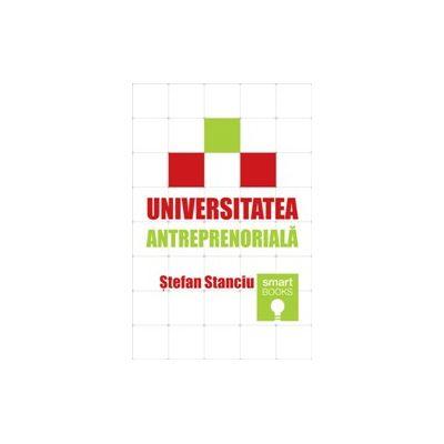 Universitatea antreprenoriala - Stefan Stanciu